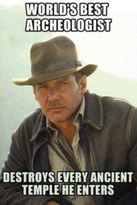 Indiana Jones, World's Greatest Archaeologist, Destroys Every Ancient Temple He Enters